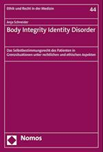 Body Integrity Identity Disorder (Ethik Und Recht in Der Medizin, nr. 44)