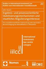 Ergebnis- Und Prozessorientierte Stabilisierungsmechanismen Und Staatliches Regulierungsinteresse (Studien Zum Internationalen Investitionsrecht, nr. 20)