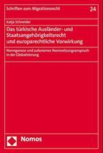 Das Turkische Auslander- Und Staatsangehorigkeitsrecht Und Europarechtliche Vorwirkung (Schriften Zum Migrationsrecht, nr. 24)