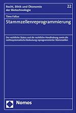 Stammzellenreprogrammierung (Schriftenreihe Recht Ethik Und Okonomie Der Lebenswissensch, nr. 22)