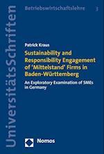 Sustainability and Responsibility Engagement of 'Mittelstand' Firms in Baden-Wurttemberg (Nomos Universitatsschriften Betriebswirtschaftslehre, nr. 3)