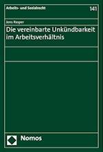 Die Vereinbarte Unkundbarkeit Im Arbeitsverhaltnis (Arbeits- Und Sozialrecht, nr. 141)