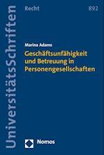 Geschaftsunfahigkeit Und Betreuung in Personengesellschaften (Nomos Universitatsschriften, Recht, nr. 892)
