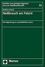 Niessbrauch Am Patent (Schriften Zum Geistigen Eigentum Und Zum Wettbewerbsrecht, nr. 82)