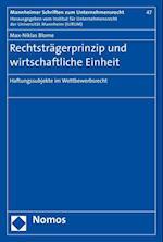 Rechtstragerprinzip Und Wirtschaftliche Einheit (Mannheimer Schriften Zum Unternehmensrecht, nr. 47)