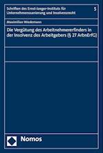 Die Vergutung Des Arbeitnehmererfinders in Der Insolvenz Des Arbeitgebers ( 27 Arbnerfg) (Schriften Des Ernst Jaeger Instituts Fur Unternehmenssanieru, nr. 5)