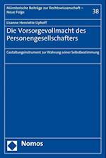 Die Vorsorgevollmacht Des Personengesellschafters (Munsterische Beitrage Zur Rechtswissenschaft, nr. 38)
