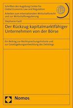 Der Ruckzug Kapitalmarktfahiger Unternehmen Von Der Borse (Schriften Des Augsburg Center For Global Economic Law And Re, nr. 75)