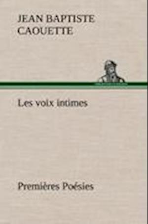 Les Voix Intimes Premi Res Po Sies af J. B. Caouette