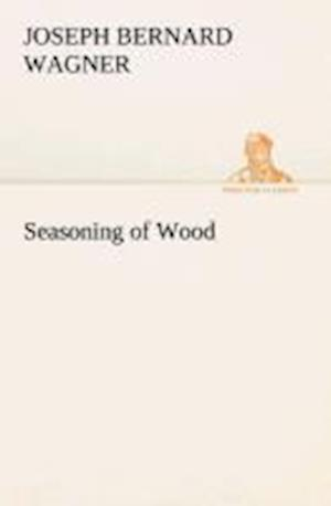 Seasoning of Wood af J. B. Wagner
