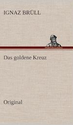 Das Goldene Kreuz af Ignaz Brull