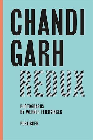 Chandigarh Redux af Martin Feiersinger