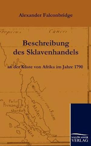 Beschreibung Des Sklavenhandels an Der K Ste Von Afrika Im Jahre 1790 af Alexander Falconbridge