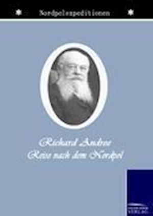 Der Kampf Um Den Nordpol af Richard Andree