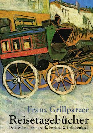Reisetageb Cher af Franz Grillparzer