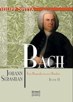 Johann Sebastian Bach. Eine Biografie in Zwei Banden. Band 2 af Philipp Spitta