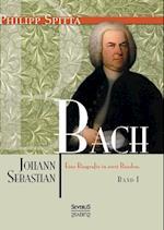Johann Sebastian Bach Eine Biografie in Zwei Banden. Band 1 af Philipp Spitta