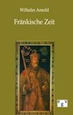 Fr Nkische Zeit af Wilhelm Arnold