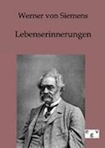 Lebenserinnerungen af Werner Von Siemens