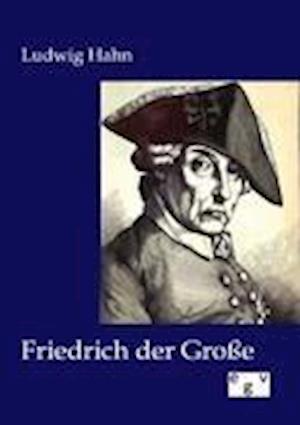 Friedrich Der Gro E af Ludwig Hahn