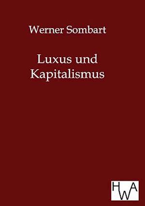 Luxus Und Kapitalismus af Werner Sombart