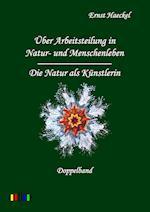 Ber Arbeitsteilung in Natur- Und Menschenleben Und Die Natur ALS K Nstlerin af Ernst Haeckel