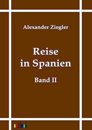 Reise in Spanien af Alexander Ziegler
