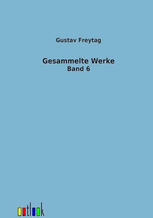 Gesammelte Werke af Gustav Freytag
