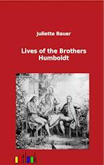 Lives of the Brothers Humboldt af Juliette Bauer