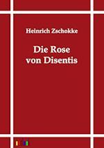 Die Rose Von Disentis af Heinrich Zschokke