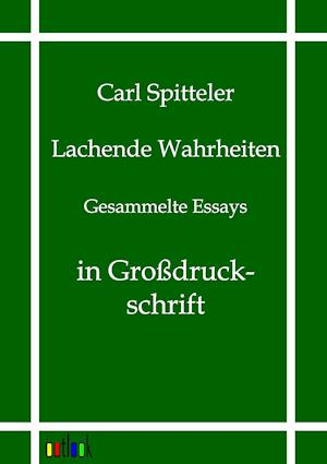 Lachende Wahrheiten af Carl Spitteler
