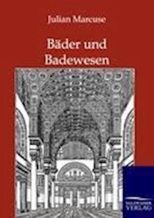 B Der Und Badewesen af Julian Marcuse
