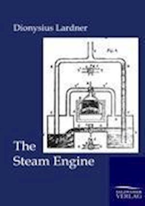 The Steam Engine af Dionysius Lardner