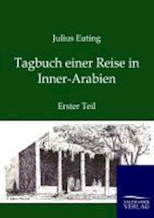 Tagbuch Einer Reise in Inner-Arabien af Julius Euting