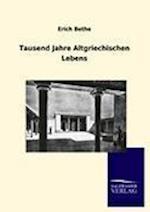 Tausend Jahre Altgriechischen Lebens af Erich Bethe