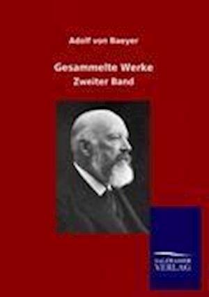 Gesammelte Werke af Adolf Von Baeyer