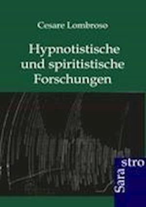 Hypnotistische Und Spiritistische Forschungen af Cesare Lombroso