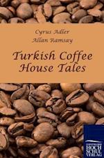 Turkish Coffee House Tales af Cyrus Adler