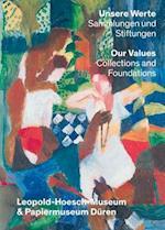 Unsere Werte Sammlungen Und Stiftungen / Our Values Collections and Foundations af Renate Goldmann