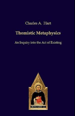Thomistic Metaphysics af Charles Hart
