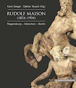 Rudolf Maison (1854 - 1904) (Regensburger Studien Und Quellen Zur Kulturgeschichte, nr. 22)