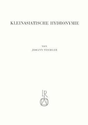 Kleinasiatische Hydronymie af Johann Tischler