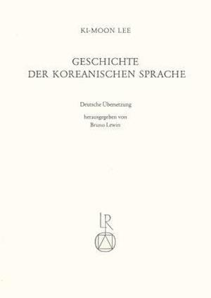 Geschichte Der Koreanischen Sprache af Bruno Lewin, KI-Moon Lee, Ki-Mun Yi