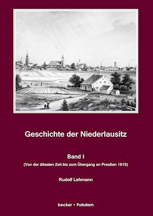 Bog, hardback Geschichte Der Niederlausitz. Erster Band af Rudolf Lehmann
