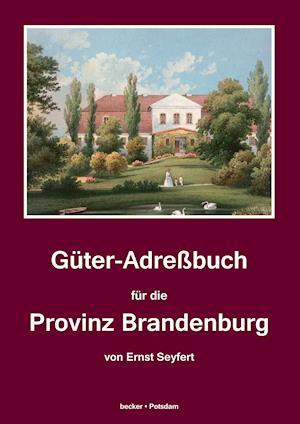 Bog, hardback Guter-Adressbuch Fur Die Provinz Brandenburg af Ernst Seyfert