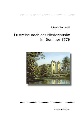 Bog, paperback Lustreise Nach Der Niederlausitz af Johann III Bernoulli