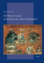 Die Wiener Genesis Im Rahmen Der Antiken Buchmalerei af Barbara Zimmermann