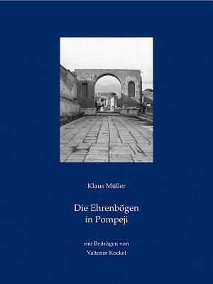 Die Ehrenbogen In Pompeji af Klaus Muller
