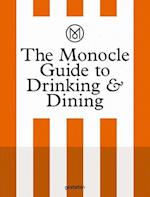 The Monocle Guide to Drinking and Dining