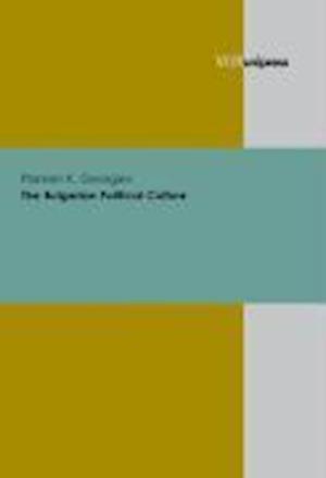 The Bulgarian Political Culture af Plamen K. Georgiev